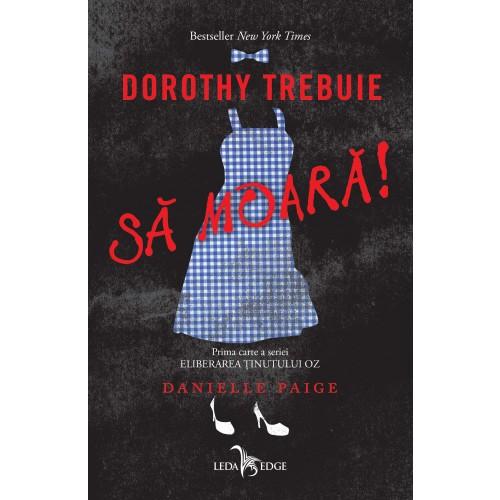 dorothy_trebuie_sa_moara